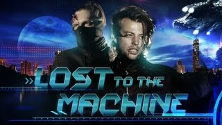 LOST TO THE MACHINE