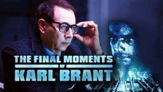 The Final Moments Of Karl Brant