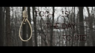Today is the day to die